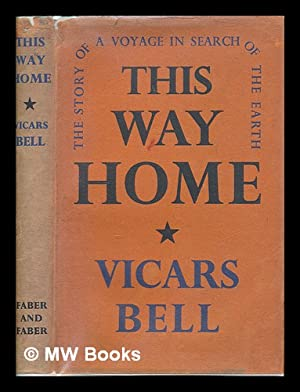 This way home : the story of: Bell, Vicars (1904-1988)