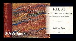 Faust. Vingt-six gravures : d'aprés les dessins: Retsch, Friedrich August