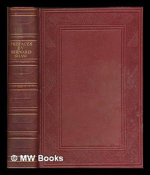 Prefaces / by Bernard Shaw: Shaw, Bernard (1856-1950)
