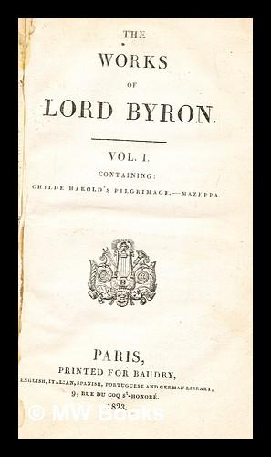 The works of Lord Byron, Vol. 1: Byron, George Gordon
