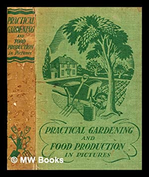 Practical gardening and food production in pictures: Sudell, Richard
