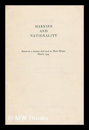 Marxism and Nationality : Based on a: Winternitz, Joseph