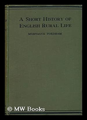 A Short History of English Rural Life : from the Anglo-Saxon Invasion to the Present Time / by...