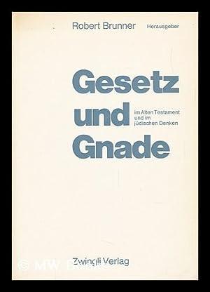 Gesetz Und Gnade Im Alten Testament Und Im Jüdischen Denken: Brunner, Robert