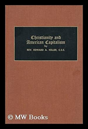 Christianity and American Capitalism: Keller, Edward A.