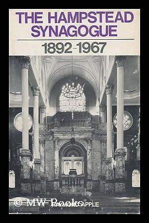 The Hampstead Synagogue 1892-1967: Apple, Raymond (1935-)