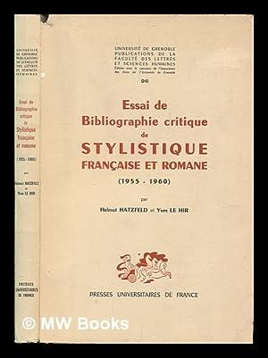 Essai De Bibliographie Critique De Stylistique Francaise Et Romane (1955-1960) / Par Helmut ...