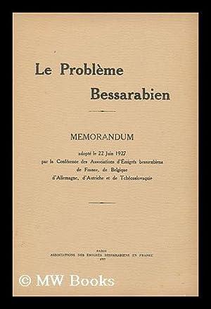 Le Probleme Bessarabien : Memorandum Adopte Le 22 Juin 1927 Par La Conference Des Associations D&#...
