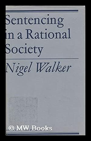 Sentencing in a Rational Society: Walker, Nigel