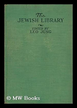 The Jewish Library / Leo Jung, General Editor: Jung, Leo (1892-1987)