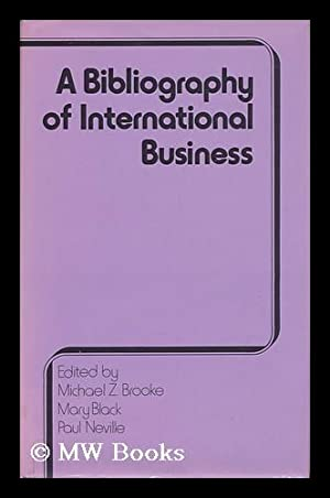 International Business Bibliography / Michael Z. Brooke, Mary Black and Paul Neville: Brooke, ...