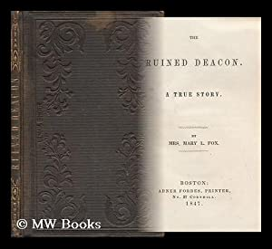 The Ruined Deacon : a True Story: Fox, Mrs. Mary L.