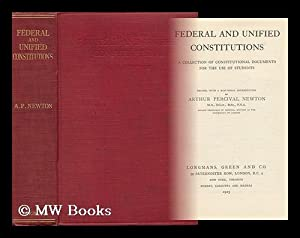 Federal and Unified Constitutions : A Collection of Constitutional Documents for the Use of ...