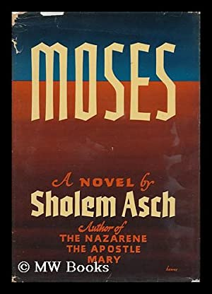Moses; Translated by Maurice Samuel: Asch, Sholem (1880-1957)