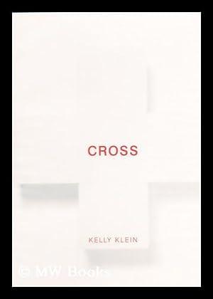 Cross / by Kelly Klein ; with: Klein, Kelly
