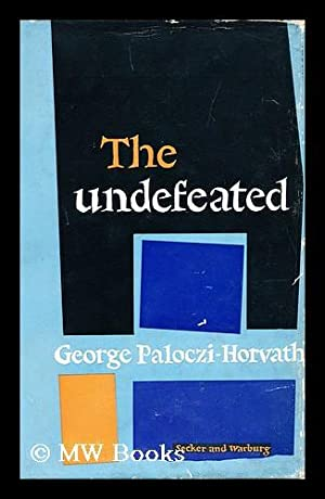 The Undefeated: Paloczi-Horvath, George (1908-)