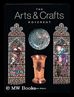 The arts and crafts movement / by: Adams, Steven