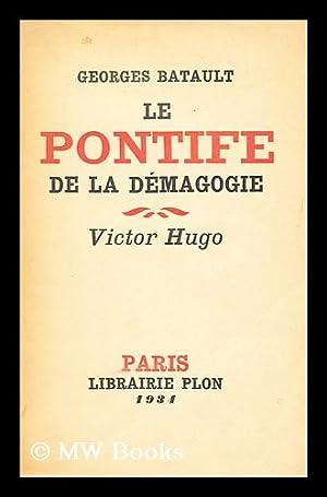 Le Pontife De La Demagogie : Victor Hugo: Batault, Georges (1887-)