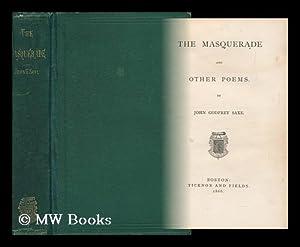The Masquerade and Other Poems / by John Godfrey Saxe: Saxe, John Godfrey (1816-1887)