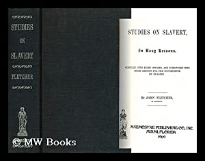 Studies on Slavery, in Easy Lessons. Compiled Into Eight Studies, and Subdivided Into Short Lessons...