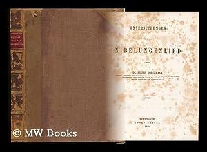 Untersuchungen Über Das Nibelungenlied / Von Dr.: Holtzmann, Adolf (1810-1870)