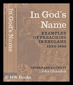 In God's Name - Examples of Preaching in England 1534-1662: Chandos, John, Ed.
