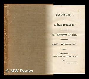 Manuscrit De L'Ile D'Elbe. Des Bourbons En: Montholon, Charles-Tristan, Comte