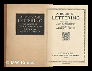 A Book of Lettering. Arranged by Jean: Robertson, Jean K.