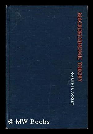 MacRoeconomic Theory: Ackley, Gardner