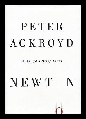 Newton / to Peter Ackroyd: Ackroyd, Peter