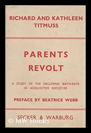 Parents Revolt : a Study of the Declining Birth-Rate in Acquisitive Societies / by Richard and...