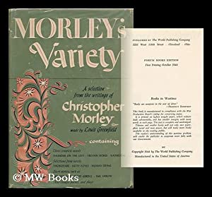 Morley's Variety, a Selection from the Writings of Christopher Morley, Made by Louis Greenfield...