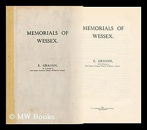 Memorials of Wessex / E. Graham: Graham, Edward
