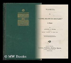 "Vashti, Or, ""Until Death Us Do Part"" : a Novel: Evans, Augusta Jane (1835-1909)"