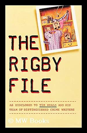 The Rigby File : [As Disclosed to: Heald, Tim