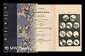 Elements of Astronomy : Illustrated with Plates for the Use of Schools and Academies, with ...