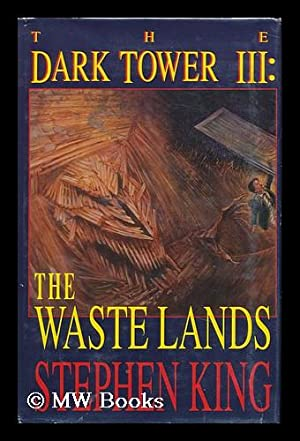 The Waste Lands / Stephen King ; Illustrated by Ned Dameron - [Series: the Dark Tower ; 3]: ...