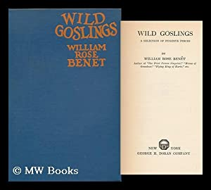 Wild Goslings; a Selection of Fugitive Pieces, by William Rose Benét: Benét, William Rose (...