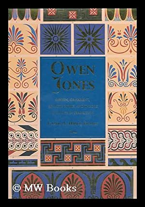 Owen Jones : design, ornament, architecture, and theory in an age in transition / by Carol A. ...