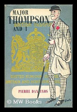 Major Thompson and I, Pierre Daninos /: Daninos, Pierre (1913-2005)