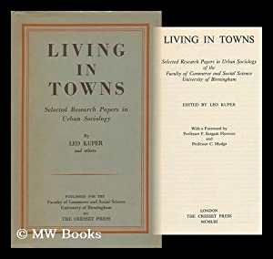 Living in Towns; Selected Research Papers in Urban Sociology of the Faculty of Commerce and Social ...