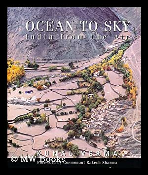 Ocean to sky : India from the: Verma, Kunal. Bhalla,