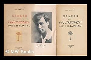 Diario Di Un Privilegiato Sotto IL Fascismo / Preface Di Piero Operti. Prodromi Di Gina ...