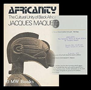 Africanity; the Cultural Unity of Black Africa [By] Jacques Maquet. Translated by Joan R. Rayfield:...