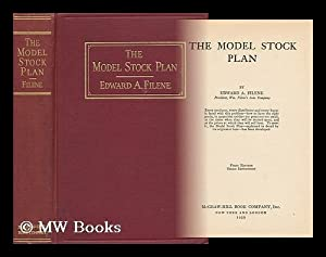The Model Stock Plan: Filene, Edward Albert (1860-1937)