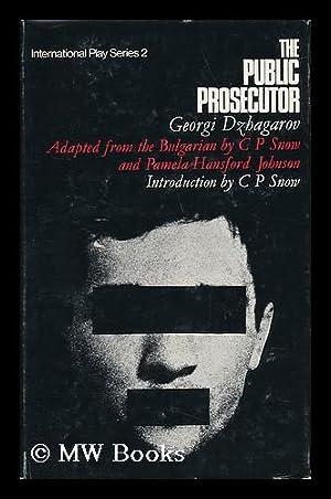 The Public Prosecutor : a Play /: Dzhagarov, Georgi. Snow,