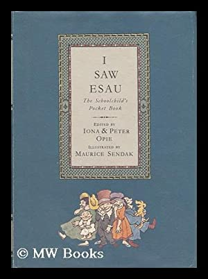 I Saw Esau: the Schoolchild's Pocket Book: Opie, Iona and