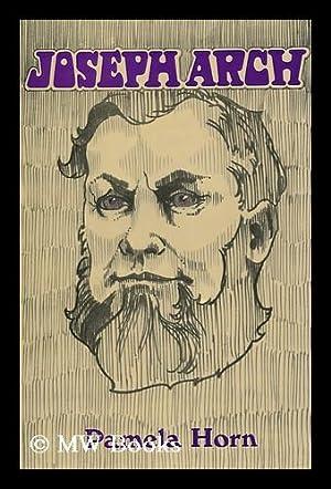 Joseph Arch (1826-1919) : the Farm Workers' Leader: Horn, Pamela