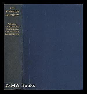 The Study of Society; Methods and Problems / Edited by F. C. Bartlett, M. Ginsberg, E. J. ...