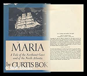 Maria: a Tale of the Northeast Coast and of the North Atlantic: Bok, Curtis, 1897-1962